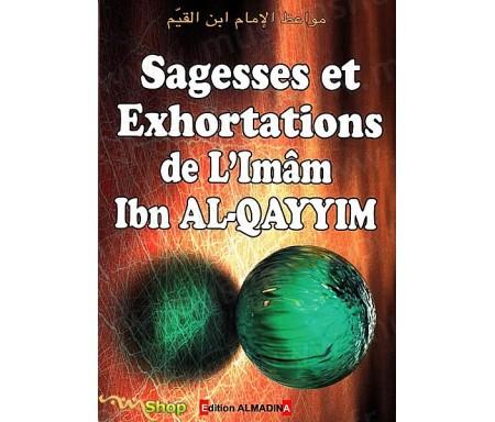Sagesses et Exhortations de l'Imam IBN A-QAYYIM