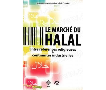 Le Marché du Halal - Entre références religieuses et Contraintes Industrielles