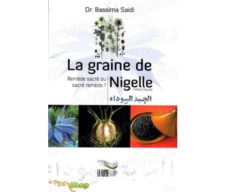 La Graine de Nigelle - Remède sacré ou Sacré remède ?