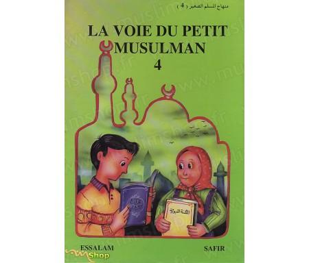 La Voie du Petit Musulman - Tome 4