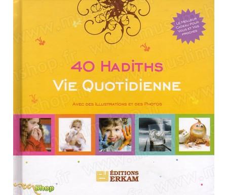 40 Hadiths - Vie Quotidienne (Avec illustrations et des photos)