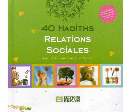40 Hadiths - Relations Sociales (Avec des illustrations et des photos)