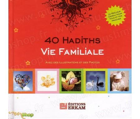 40 Hadiths - Vie Familiale (Avec des illustrations et des photos)