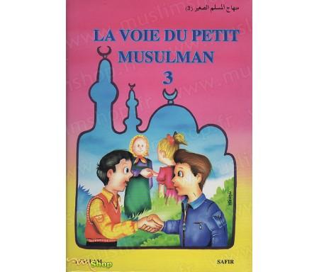 La Voie du Petit Musulman - Tome 3