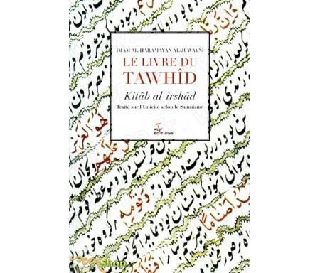 Le Livre du Tawhid - Traité sur l'Unicité selon le Sunnisme (Kitab al-irshad)