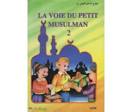 La Voie du Petit Musulman - Tome 2