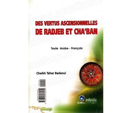 Les Vertus Ascentionnelles de Radjeb et Cha'ban (Texte arabe-français)