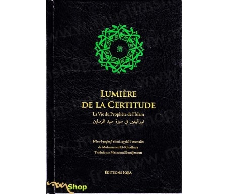 Lumière de la Certitude - La vie du Prophète de l'Islam
