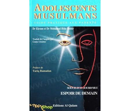 Adolescents Musulmans - Guide pratique aux Parents