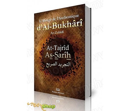 L'Abrégé de l'Authentique d'Al-Bukhari (At-tajrid As-Sarih) Français-Arabe