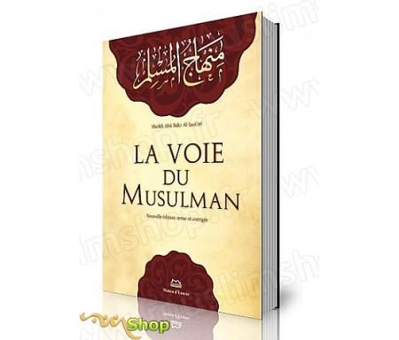 La Voie du Musulman - Nouvelle Edition revue et corrigée