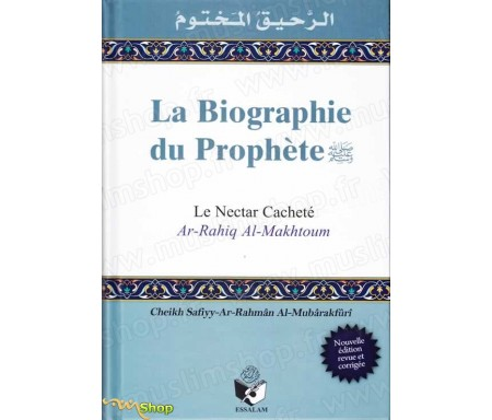 Le Nectar Cacheté, La Biographie du Prophète (Cartonné) - Al Raheeq al Makhtoum الرحيق &#157