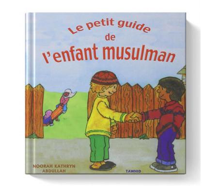 Le Petit guide de l'Enfant Musulman