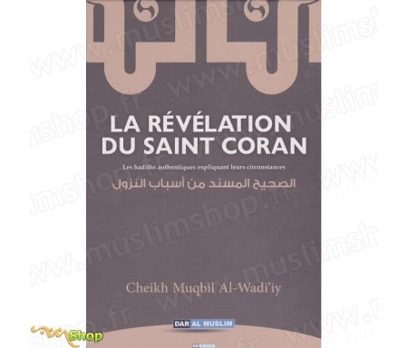 Les Hadiths Authentiques relatifs aux circonstances de la Révélation du Saint Coran