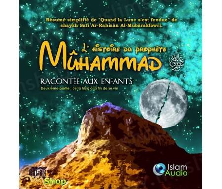 L'histoire du Prophète Muhammad racontée aux enfants (Seconde partie)