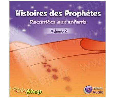 Histoires des Prophètes expliquées aux Enfants (Volume 2)