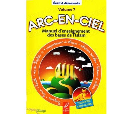 Manuel d'Enseignement Pédagogique des Bases de l'Islam Arc en Ciel - Volume 7
