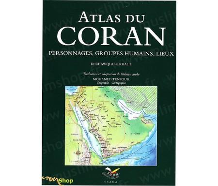 Atlas du Coran - Personnages, Groupes Humains, Lieux
