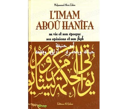 L'Îmam Aboû Hanifa - Sa vie et son époque, Ses opinions et son Fiqh