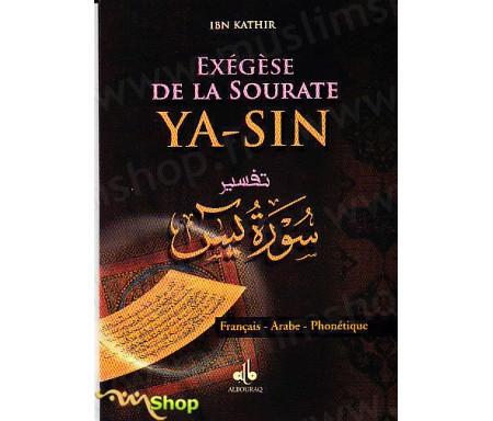 Exegese Tafsir Ibn Kathir de la Sourate Ya-Sin (Arabe-français-phonétique)