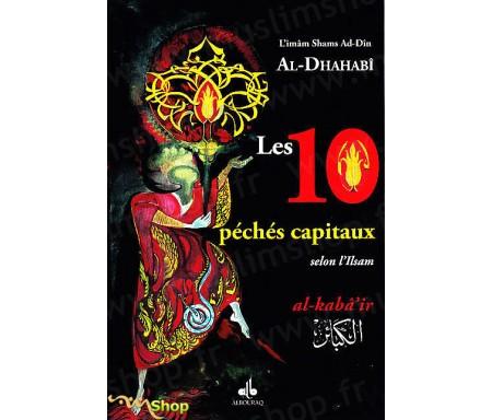 Les 10 Péchés Capitaux selon l'Islam (Al-Kabaïr)