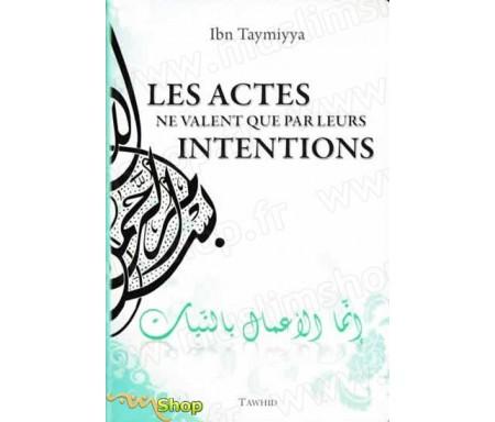 Les Actes ne Valent que par leurs Intentions
