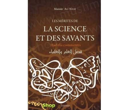 Les Mérites de la Science et des Savants (Hadiths commentés)