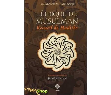 L'éthique du Musuman - Recueil de Hadiths