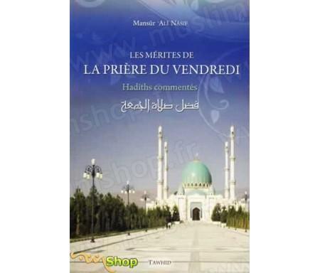 Les mérites de la Prière du Vendredi - Hadiths Commentés