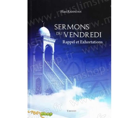 Sermons du Vendredi - Rappel et Exhortations