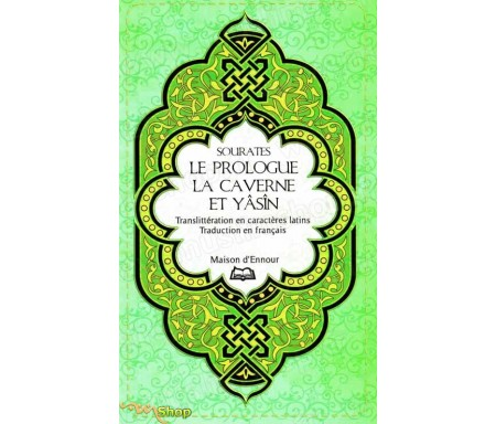 Sourates le Prologue, la Caverne et yasîn (Arabe-Français-Phonétique)