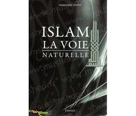 Islam, la voie naturelle