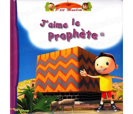 J'aime le Prophète - A partir de 3 ans - Collection P'tit Muslim Tome 5