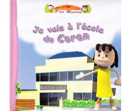 Je vais à l'école du Coran - A partir de 3 ans - Collection P'tit Muslim Tome 2