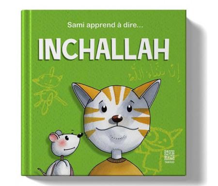 Sami apprend à dire InchAllah - A partir de 2 ans