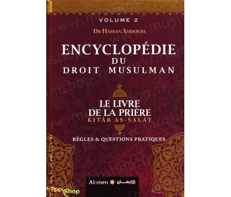 Encyclopédie du Droit Musulman - Volume 2 (Le livre de la Prière)