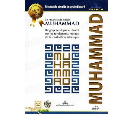 Le Prophète de l'Islam - Biographie et Guide de poche Illustré