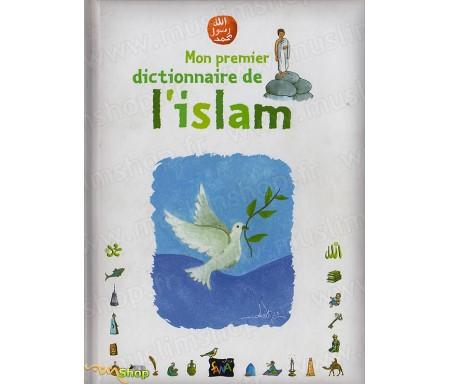 Mon Premier dictionnaire de l'Islam