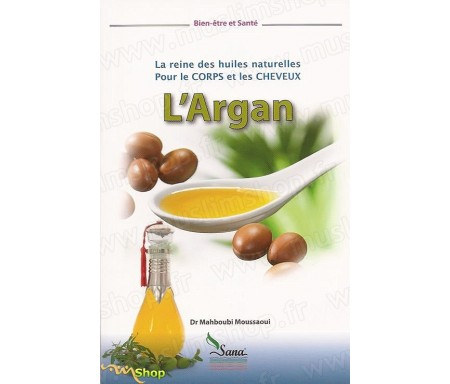L'Argan - La reine des huiles naturelles pour le corps et les cheveux