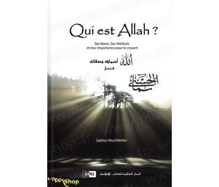 Qui est Allah ? Ses Noms, Ses Attributs et leur importance pour le Croyant