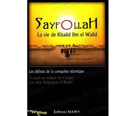 Sayfollah - La vie de Khalid Ibn el Walid