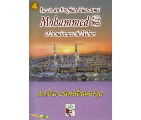 La Vie du Prophète bien aimé Mohammed et la naissance de l'Islam (Assira Annabaouiya) - Tome 4