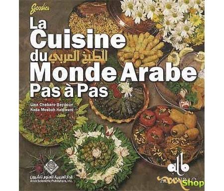 La Cuisine du monde arabe pas a pas