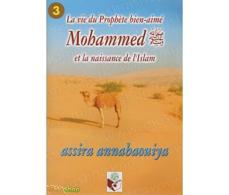 La Vie du Prophète bien aimé Mohammed et la naissance de l'Islam (Assira Annabaouiya) - Tome 3