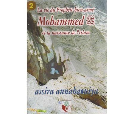 La Vie du Prophète bien aimé Mohammed et la naissance de l'Islam (Assira Annabaouiya) - Tome 2