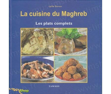 La cuisine du Maghreb - Les plats complets