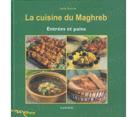 La cuisine du Maghreb - Entrées et Pains