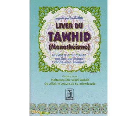 Livre du Tawhid (Monothéisme) qui est le droit d'Allah sur Ses serviteurs.