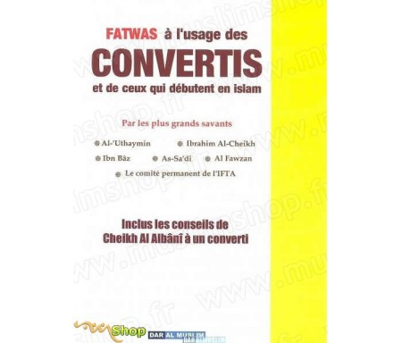 Fatwas à l'usage des convertis et de ceux qui débutent en Islam (Questions-Réponses)