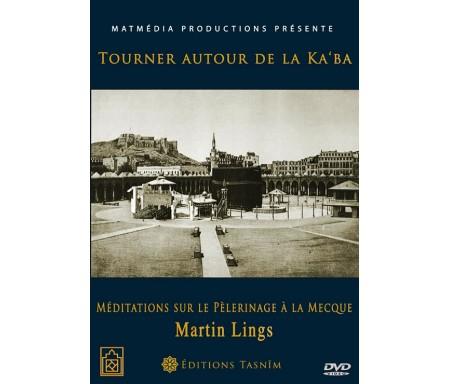 DVD Tourner autour de la Ka'ba - Méditations sur le Pélerinage à la Mecque